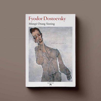 Mimpi Orang Sinting Fyodor Dostoevsky