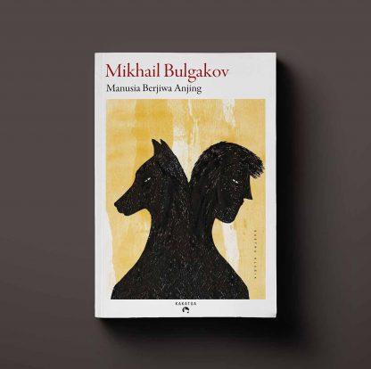 Manusia Berjiwa Anjing Mikhail Bulgakov
